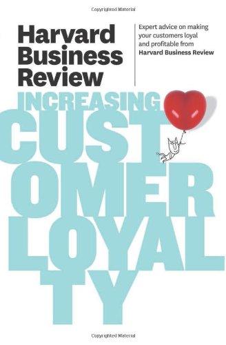 Harvard Business Review on Increasing Customer Loyalty (Harvard Business Review (Hbr))