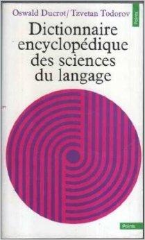 Dictionnaire encyclopédique des sciences du langage de Ducrot Oswald ,Todorov Tzvetan ( 1 novembre 1979 )