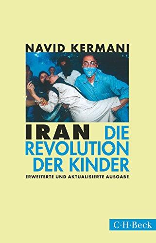 Iran: Die Revolution der Kinder (Beck Paperback)
