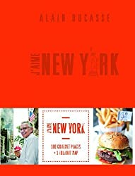 J'aime New York City Guide by Alain Ducasse (2014-11-01)
