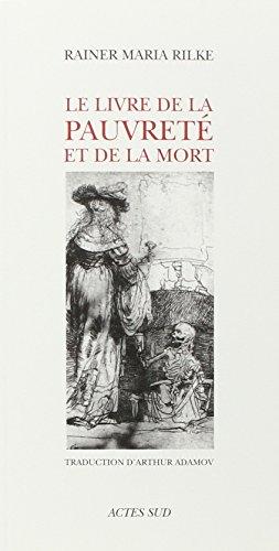 LE LIVRE DE LA PAUVRETE ET DE LA MORT par Rainer Maria Rilke