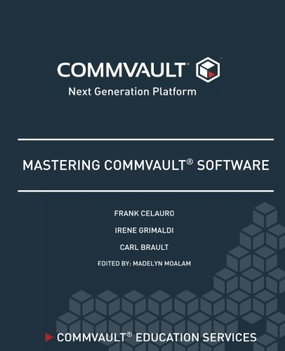 Mastering Commvault Software por Frank H Celauro