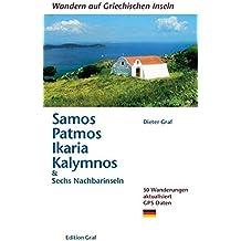 Samos, Patmos, Ikaria, Kalymnos & Sechs Nachbarinseln: 50 Wanderungen aktualisiert 50 Wanderungen aktualisiert GPS-Daten (Wandern auf griechischen Inseln)