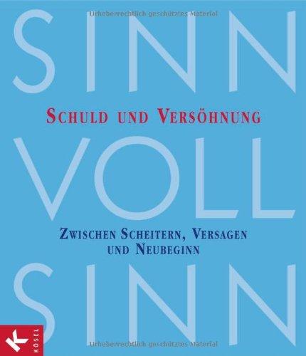 SinnVollSinn - Religion an Berufsschulen. Band 4: Schuld und Versöhnung: Zwischen Scheitern, Versagen und Neubeginn