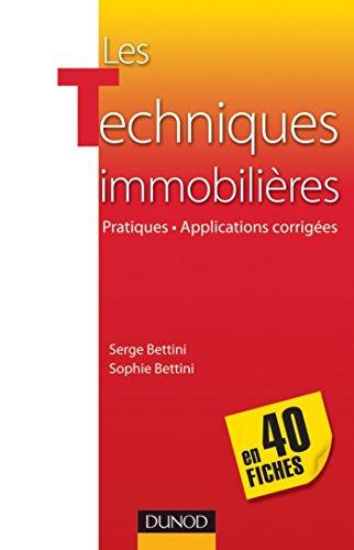 Les techniques immobilières en 40 fiches : Pratiques-Applications corrigées (Hors Collection)