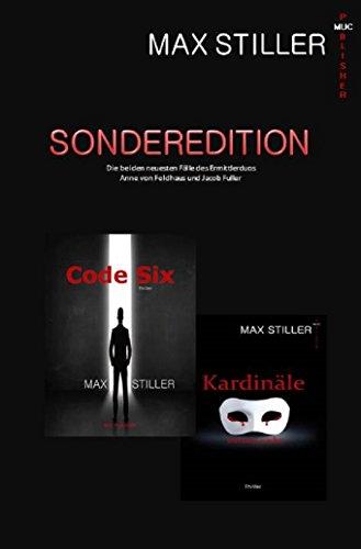SONDEREDITION +++ CODE SIX und KARDINÄLE WEINEN NICHT +++ Der zweite und dritte Fall von Jacob Fuller und Anne von Feldhaus in einen Band