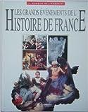 Les grands événements de l'histoire de France de Jacques Marseille ,Nadeije Laneyrie-Dagen ( 1993 )