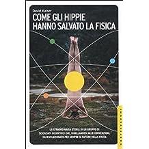 Come gli hippie hanno salvato la fisica (Le Navi)
