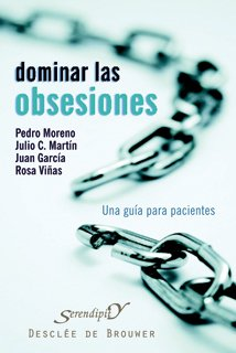 Dominar las obsesiones: Una guía para pacientes (Serendipity)