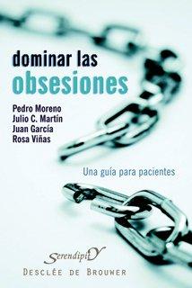 Descargar Libro Dominar las obsesiones: Una guía para pacientes (Serendipity) de Pedro José Moreno Gil