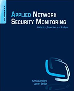 Applied Network Security Monitoring: Collection, Detection, and Analysis par [Sanders, Chris, Smith, Jason]