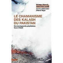 Le chamanisme des kalash du pakistan - des montagnards polytheistes face a l islam