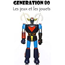 Les Jeux et Jouets des Années 80 (French Edition)