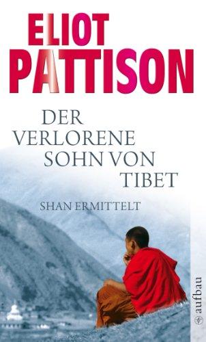 Der verlorene Sohn von Tibet: Roman (Inspektor Shan ermittelt 4)