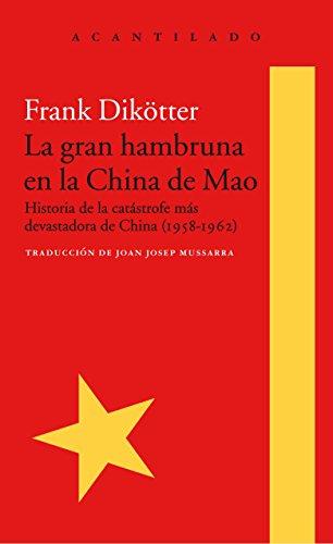 La Gran Hambruna En La China De Mao (El Acantilado)