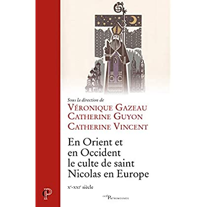 En Orient et en Occident, le culte de saint Nicolas en Europe : Xe-XIIe siècle