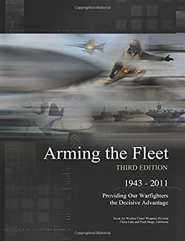 Arming the fleet, 1943-2011 :providing our warfighters the decisive advantage