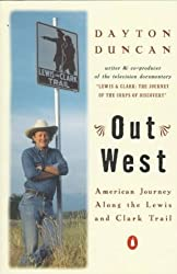 Out West: American Journey Along the Lewis and Clark Trail by Dayton Duncan (1988-05-01)