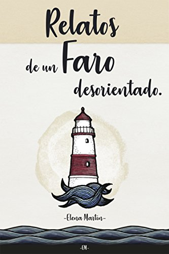 Relatos de un faro desorientado: (Prosa poética) eBook: Martín ...