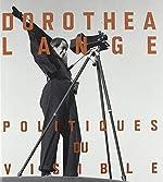 Dorothea Lange - Politiques du visible de Alona Pardo