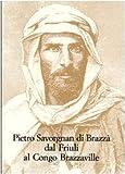 Image de Pietro Savorgnan di Brazzà dal Friuli al Congo Brazzaville. Atti del convegno internazionale (Udine 30 settembre-1 ottobre 2005)