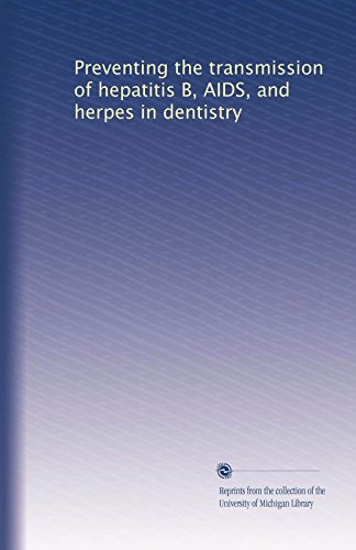 Preventing the transmission of hepatitis B, AIDS, and herpes in dentistry