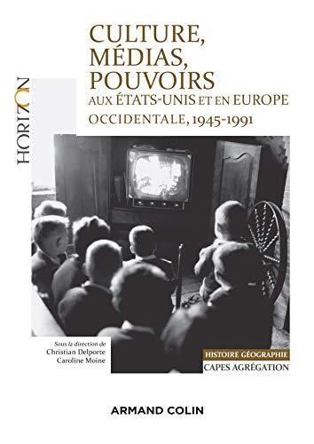 Culture, médias, pouvoirs aux États-Unis et en Europe occidentale, 1945-1991 - Capes-Agreg Hist/Géog: Capes-Agrégation Histoire-Géographie