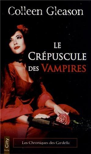 Les chroniques des Gardella, Tome 2 : Le crépuscule des vampires