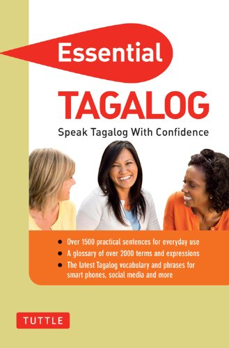 Essential Tagalog: Speak Tagalog with Confidence (Tagalog Phrasebook) (Essential Phrasebook and Dictionary Series) (English Edition)