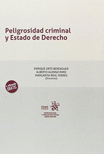 Peligrosidad criminal y Estado de Derecho (Criminología y Educación Social)