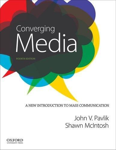 Converging Media: A New Introduction to Mass Communication by John V. Pavlik (2014-01-31)