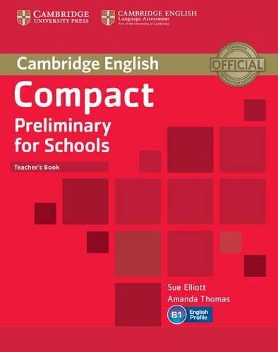Compact Preliminary for Schools Teacher's Book (Cambridge English)