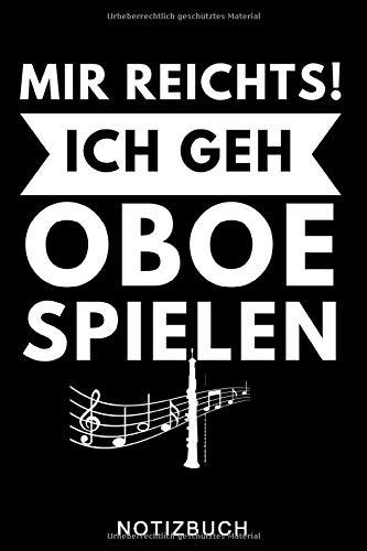 MIR REICHTS! ICH GEH OBOE SPIELEN NOTIZBUCH: A5 Notizbuch KARIERT Geschenkideen für Oboisten | Oboe Instrument | Oboe spielen | Obenspieler | Oboenlehrer | Geschenk Bücher für Erwachsene Kinder