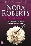 Lieutenant Eve Dallas, Tomes 31 et 32 - Addiction au crime ; Perfidie du crime