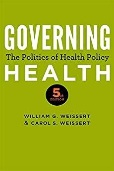 Governing Health: The Politics Of Health Policy por William G. Weissert epub