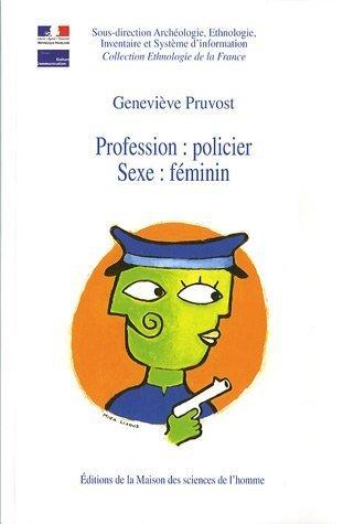 Profession : policier : Sexe : féminin par Geneviève Pruvost
