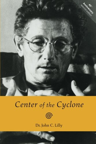 Center of the Cyclone: An Autobiography of Inner Space -