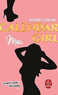 Calendar Girl, tome 5 : Mai par Audrey Carlan