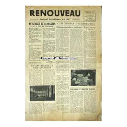 RENOUVEAU [No 84] du 01/10/1954 - JOURNAL CATHOLIQUE DU XVEME AU SERVICE DE LA MISSION IL N'Y A PAS DE CHOMAGE - UN ART RELIGIEUX NAIT EN SUISSE - LETHODES NOUVELLES AU CATHECHISME.