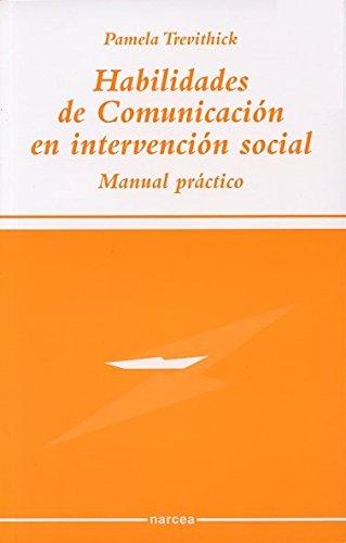 Habilidades de comunicación en intervención social: Manual práctico (Sociocultural) por Pamela Trevithick