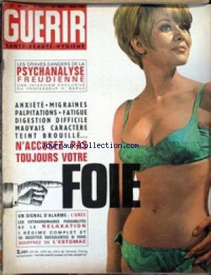 GUERIR - LES GRAVES DANGERS DE LA PSYCHANALYSE FREUDIENNE - PROF. BARUK - ANXIETE - MIGRAINES - FOIE - L'UREE - L'ESTOMAC.