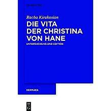 Die Vita der Christina von Hane: Untersuchung und Edition (Hermaea.  Neue Folge, Band 144)