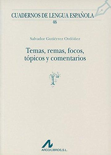 Temas, remas, focos, tópicos y comentarios (Cuadernos de lengua española) por Salvador Gutiérrez Ordóñez
