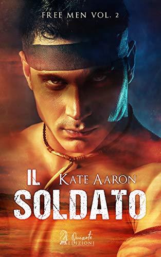 Il Soldato (Free Men Vol. 2) di [Aaron, Kate ]