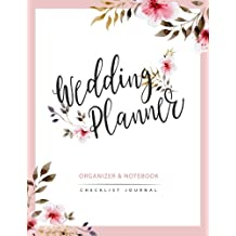 Wedding Planner: Watercolor Flower My Wedding Organizer Budget Savvy Marriage Event Journal Checklist Calendar Notebook: Volume 2 (Wedding Planner Journal)