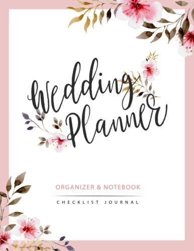 Wedding Planner: Watercolor Flower My Wedding Organizer Budget Savvy Marriage Event Journal Checklist Calendar Notebook: Volume 2