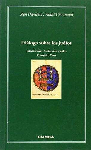 Diálogo sobre los judios (Cátedra Félix Huarte) por Jean Daniélou