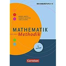 Fachmethodik: Mathematik-Methodik (9. Auflage): Handbuch für die Sekundarstufe I und II. Buch