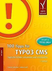 100 Tipps für TYPO3 CMS: Typische Fehler erkennen und vermeiden