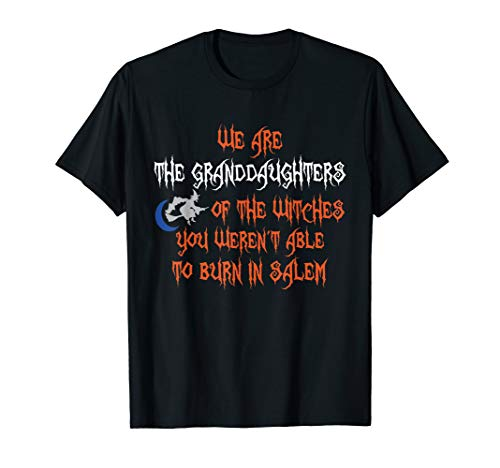 hters Of The Witches You Could Not Burn T-Shirt ()